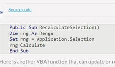 This VBA code allows user to automatically refresh the calculations when he / she enters data or there is any change in data.