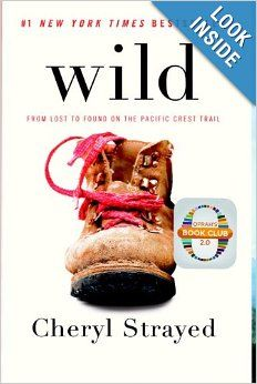 Wild: From Lost to Found on the Pacific Crest Trail (Vintage): Cheryl Strayed