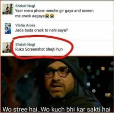 When she wants to take a screenshot of a broken screen, voh stree hai. Latest Funny Jokes, Very Funny Memes, Funny School Jokes, Funny Jokes In Hindi, Some Funny Jokes, Funny Relatable Memes, Funny Statuses, Hilarious Memes, Funny Study Quotes