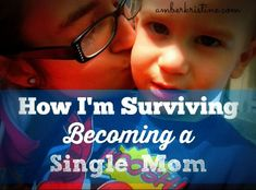 How I'm Surviving Becoming A Single Mom