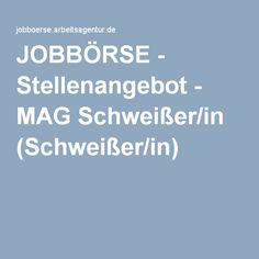 JOBBÖRSE - Stellenangebot - MAG Schweißer/in (Schweißer/in)