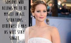 When she proved she's more than happy being a single, independent woman until she finds a man who accepts her. | 22 Times Jennifer Lawrence Was The Badass Woman You Aspire To Be