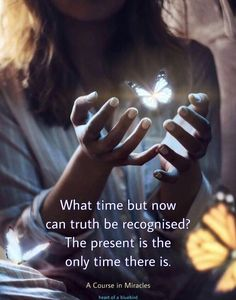the divine moment . Butterfly Quotes, A Course In Miracles, Self Realization, Positive Images, Speak The Truth, Good Advice, Wise Words, Favorite Quotes, Freedom