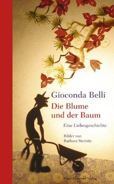 Die Blume und der Baum: Eine Liebesgeschichte von Gioconda Belli http://www.amazon.de/dp/3779500698/ref=cm_sw_r_pi_dp_tSfSub16QQ60J