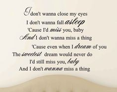 I dont wanna miss a thing~ Aerosmith song lyrics vinyl wall quote      * Please select any options offered on this item from the drop down