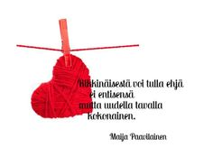 Finnish Words, Art Quotes, Life Quotes, Spirit Tattoo, Quote Of The Day, Sayings, Quotes About Life, Quote Life, Lyrics