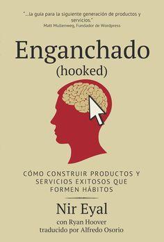Resumen con las ideas principales del libro 'Enganchado (Hooked)', de Nir Eyal y Ryan Hoover - Cómo construir productos y servicios exitosos que formen hábitos. Ver resumen completo del libro aquí: http://www.leadersummaries.com/resumen/enganchado-hooked