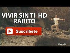 Vivir sin ti Rabito Oficial HD