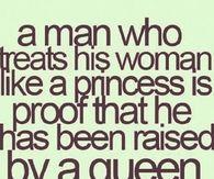 a man who treats his woman like a princess