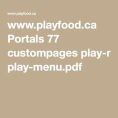 www.playfood.ca Portals 77 custompages play-menu.pdf Menu Pdf, Ottawa, Portal, Play