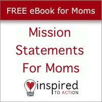 FREE Mission Statements for Moms eBook...Brings to light the greater purpose in everyday! :)