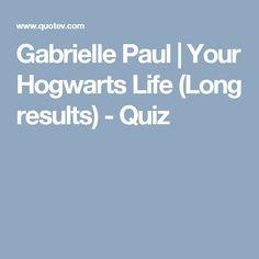 Gabrielle Paul | Your Hogwarts Life (Long results) - Quiz
