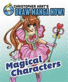 Christopher Hart's Draw Manga Now! Magical Characters - Christopher Hart - Muu (9780385345484) - Kirjat - CDON.COM
