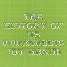THE HISTORY OF US WORKSHEETS -Joy Hakim