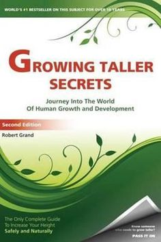 Growing Taller Secrets: Journey Into The World Of Human Growth And Development, or How To Grow Taller Naturally And Safely. Second Edition How To Be Taller, How To Become Tall, How To Get Bigger, Increase Height Exercise, Tips To Increase Height, How To Increase Energy, Get Taller Exercises, Stretches To Grow Taller, Height Grow