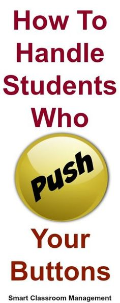 How To Handle Students Who Push Your Buttons