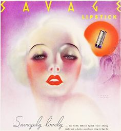 Savagely lovely - Savage Lipstick ad, 1935.