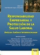 Responsabilidad empresarial y protección de la salud laboral : análisis jurídico interdisciplinar.   Juruá, 2014