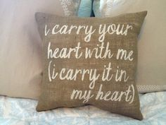"""Burlap Pillow - EE Cummings quote: """"I Carry Your Heart With Me"""" - Custom Pillow"""