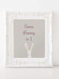 Some Bunny is 1 party sign. Birthday Party, First Birthday Decoration, Nursery Decoration.INSTANT DOWNLOAD. - pinned by pin4etsy.com