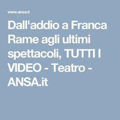Dall'addio a Franca Rame agli ultimi spettacoli, TUTTI I VIDEO - Teatro - ANSA.it