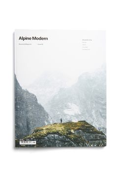 Alpine Modern is going philosophical in Issue 06. Lose yourself in essays on the source of architecture and fragile moments of being human among mountains. Discover how a traditional Bavarian farmhous