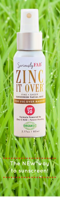 ZINC IT OVER™ SPF 20 Sunscreen Facial Mist Cruelty Free  & Vegan No Controversial Chemicals Certified Organic Ingredients No Perfumes or Dyes Made in the U.S.A. #zincitover #seriouslyfab