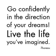 What's your dream? Live it!