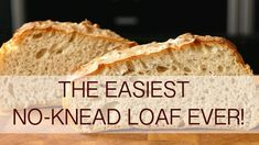 The easiest no-knead loaf ever!