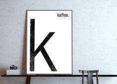 **k - kaffee**, - Monogramm, Typografie Buchstabe K, Poster in DIN A4 (ohne Rahmen),  Digitaldruck  **Du hast die Wahl wofür das k stehen soll!** Teile mir bitte einfach bei Deiner Bestellung...