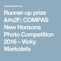 Runner-up prize / COMPAS New Horizons Photo Competition 2016 – Vicky Markolefa