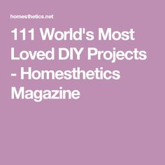 111 World's Most Loved DIY Projects - Homesthetics Magazine