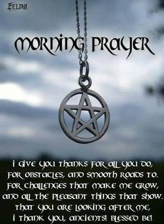 <3 Morning prayer, remember it's best to use your own words. Use these old ones as guides. Don't get all rote its your intention not a test to do it exactly as someone else did it.