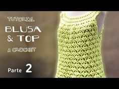 Tutorial Blusa y Top a Crochet, TODOS LOS TALLES (1 de 2) - YouTube