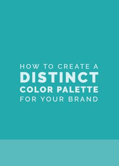 How to Create a Distinct Color Palette for Your Brand - Elle  & Company