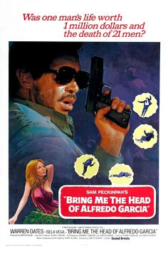 """Bring Me the Head of Alfredo Garcia""  Warren Oates, Isela Vega, Gig Young, Kris Kristofferson, Robert Webber, Helmut Dantine, Emilio Fernandez"