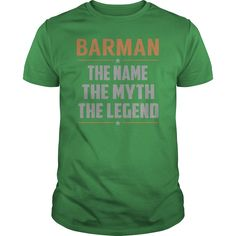 BARMAN The Name The Myth The Legend Name Shirts #gift #ideas #Popular #Everything #Videos #Shop #Animals #pets #Architecture #Art #Cars #motorcycles #Celebrities #DIY #crafts #Design #Education #Entertainment #Food #drink #Gardening #Geek #Hair #beauty #Health #fitness #History #Holidays #events #Home decor #Humor #Illustrations #posters #Kids #parenting #Men #Outdoors #Photography #Products #Quotes #Science #nature #Sports #Tattoos #Technology #Travel #Weddings #Women