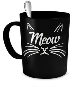 """Black Meow Cat Coffee Mug: This cute black """"Meow"""" cat mug is perfect for drinking your morning coffee or tea from plus you can even use it for soup!   Design comes on both sides! It's great for your office and makes the perfect gift too! So grab an extra one so you can share with a friend!"""