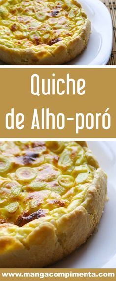Quiche de Alho-poró - uma torta francesa para o almoço da família! Easy Crustless Quiche Recipe, Quiche Recipes, Chef Recipes, Veggie Recipes, Snack Recipes, Tortillas Veganas, Quiche Lorraine Recipe, Quiches, Easy Cooking