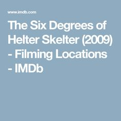 The Six Degrees of Helter Skelter (2009) - Filming Locations - IMDb