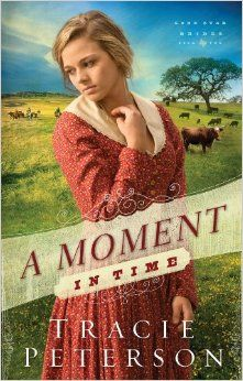 Moment in Time, A (Lone Star Brides): Tracie Peterson: 9780764210594: Amazon.com: Books