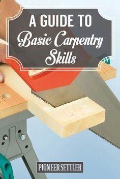 Homesteader's Guide to Basic Carpentry Skills - Homesteading HQ | Pioneer Settler Learn some basic carpentry skills with this great guide for beginners! #woodworking #beginners pioneersettler.co...http://pioneersettler.com/homesteaders-guide-basic-carpentry-skills/