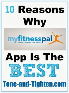 10 Reasons Why My Fitness Pal App is the best from http://Tone-and-Tighten.com #fitness #workout