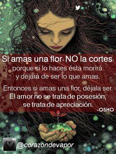 NO LA CORTES!...#Frases #Poesía  #Amor #Flor /@corazondevapor