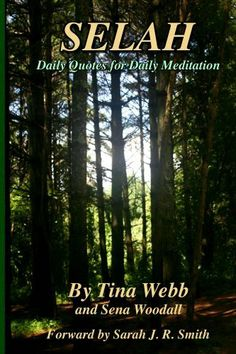 Selah: Daily Quotes for Daily Meditation by Tina Webb, http://www.amazon.com/dp/B00GW9F60W/ref=cm_sw_r_pi_dp_iKw9sb1A1T577