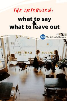 There are things you should say and things you should NEVER say... know the do's and don'ts of an interview!