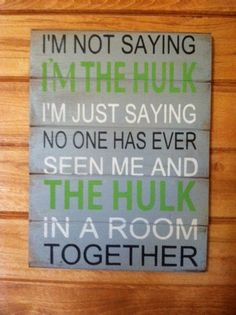 I'm not saying I'm The Hulk No one has seen me and by OttCreatives