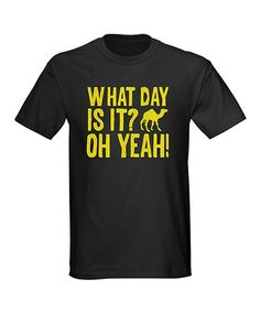 Take a look at this Black  Yellow 'What Day Is It? Oh Yeah!' Crewneck Tee - Men by CafePress on #zulily today!