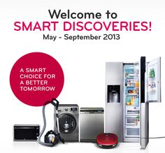 Smart DiscoveriesShare your ideas/tips and participate in the Smart Discoveries campaign.   http://www.lgsmartchoice.com/Product/WhatIsSmart.aspx