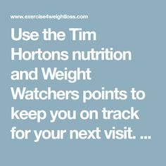 Use the Tim Hortons nutrition and Weight Watchers points to keep you on track for your next visit. This page is for the Canadian restaurants